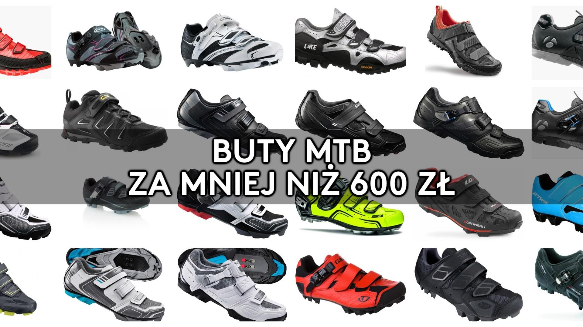 Buty MTB za mniej niż 600 zł
