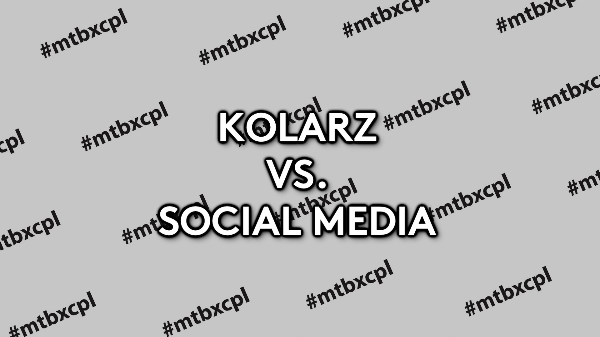 KOLARZ VS. SOCIAL MEDIA