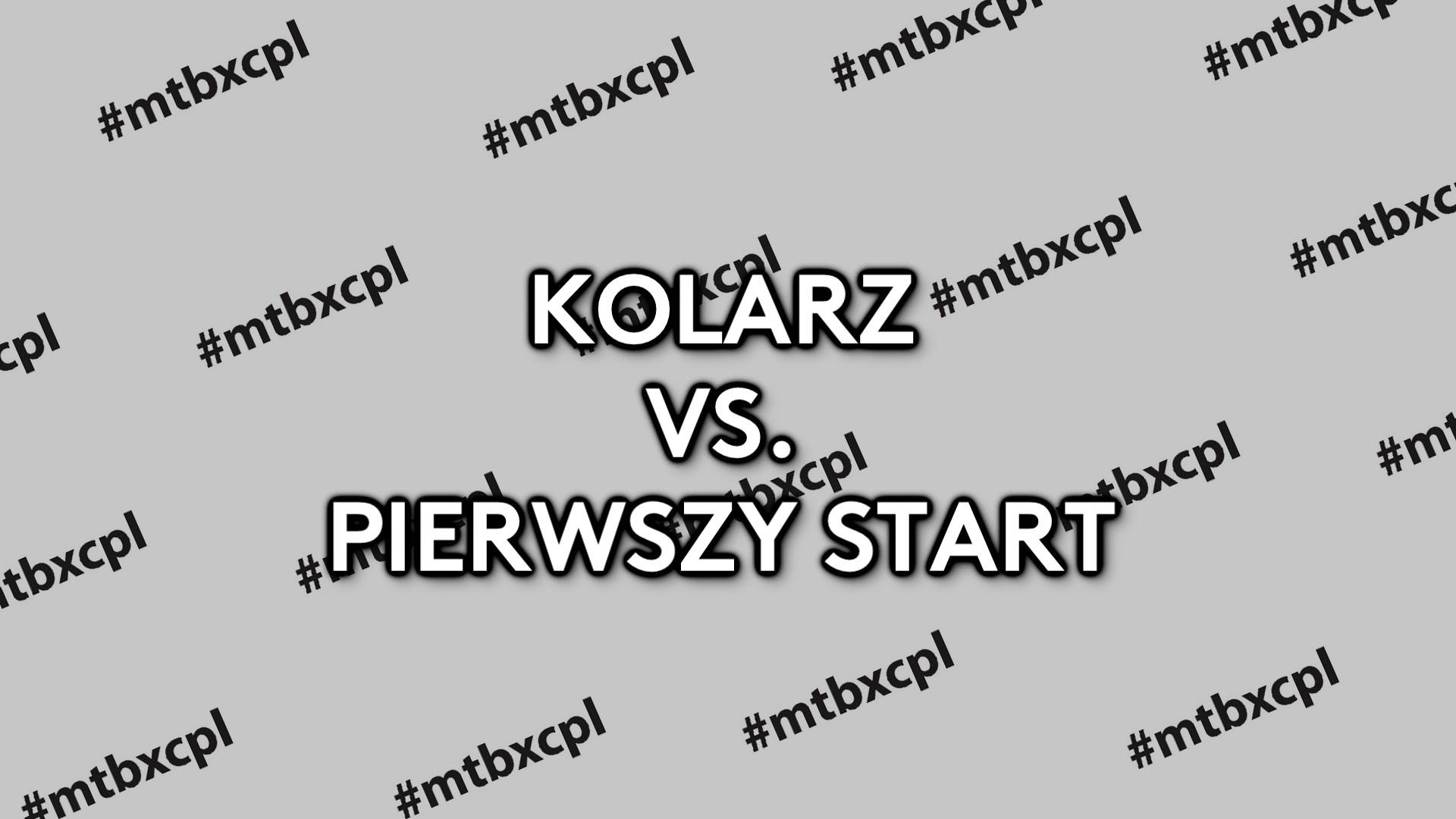 KOLARZ VS. PIERWSZY START