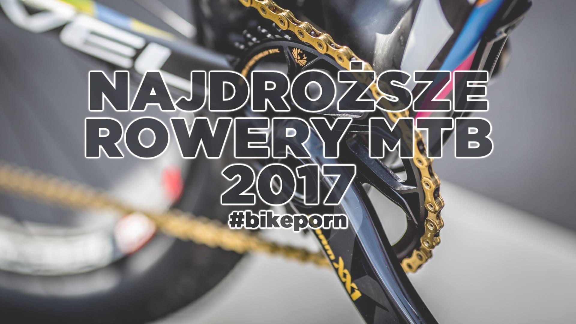 Najdroższe rowery górskie dostępne w Polsce [2017]