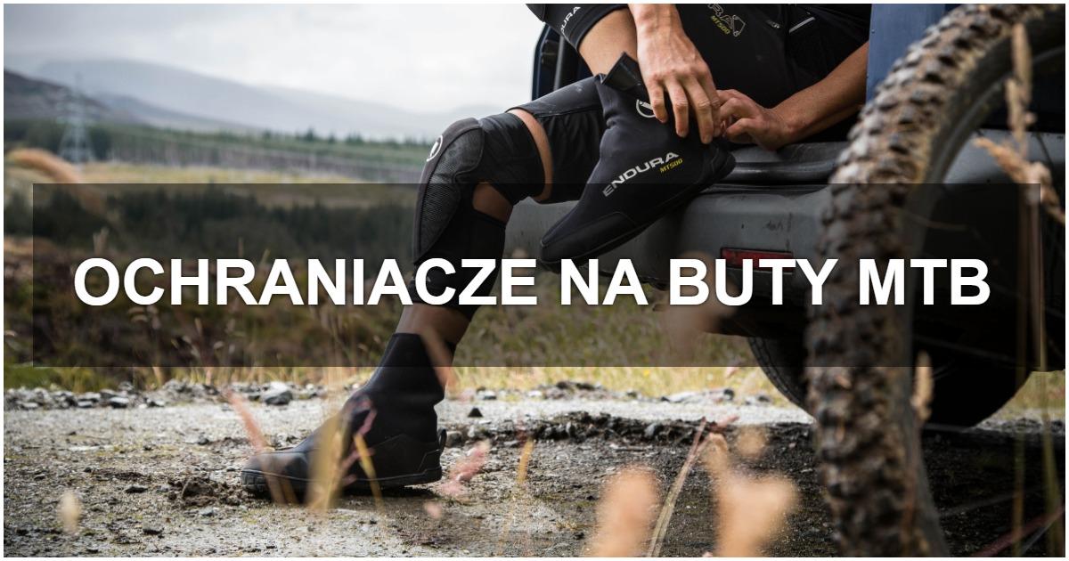 Ochraniacze na buty rowerowe na jesień, zimę i wiosnę [zestawienie]