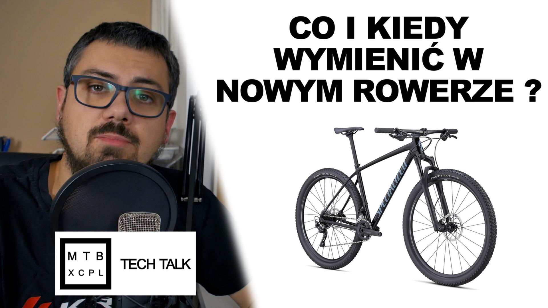 Co i po jakim czasie wymienić w rowerze? Tech Talk 002