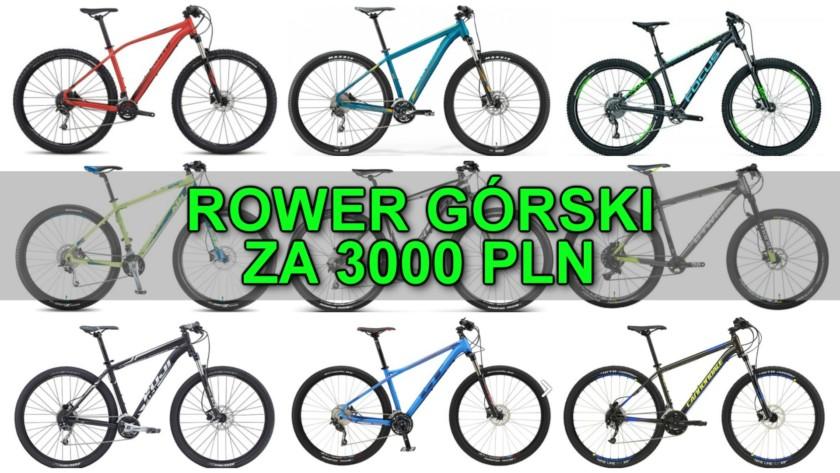 Rower górski za 3000 złotych [2017]
