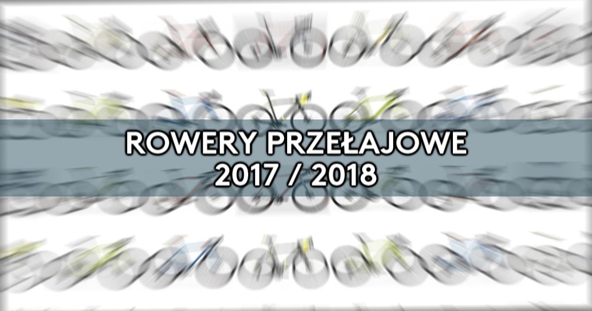 Przełajówki – przegląd rynku [2017/18]