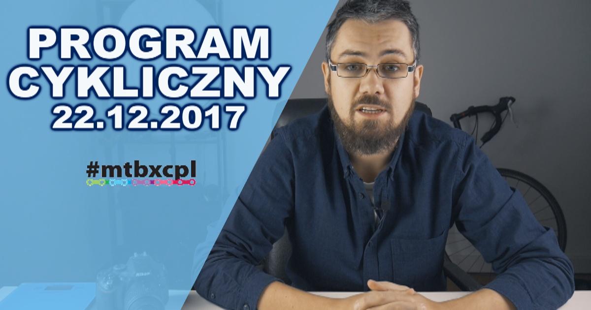 Nowy Team Paterskiego, Archiwum Przekroju i kalendarz BM | Program Cykliczny #MTBXCPL 22.12.2017