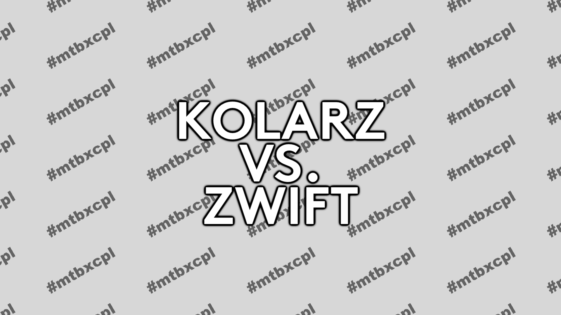 Kolarz vs. Zwift